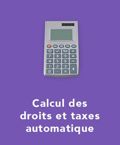 calcul des droits et taxes automatique